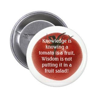 El conocimiento no es siempre lógica pin redondo de 2 pulgadas