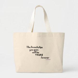 El conocimiento que usted gana será el suyo para s bolsa tela grande