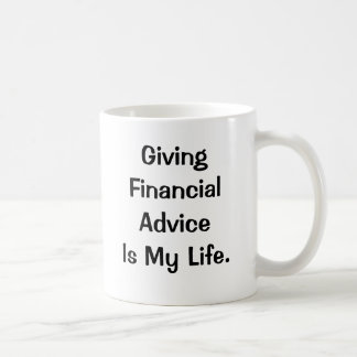 El consejo financiero es mi vida - cita divertida  taza de café