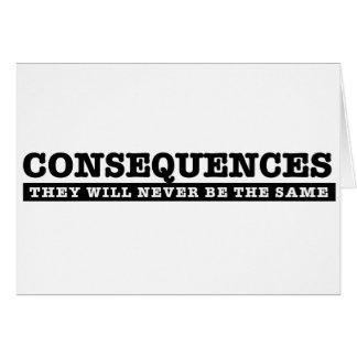 El Consesuences nunca será igual Tarjeta De Felicitación