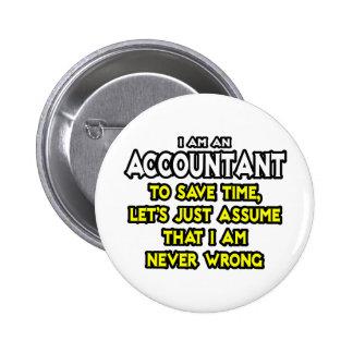 El contable… asume que nunca soy incorrecto pin redondo de 2 pulgadas