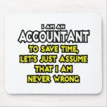 El contable… asume que nunca soy incorrecto tapete de ratones