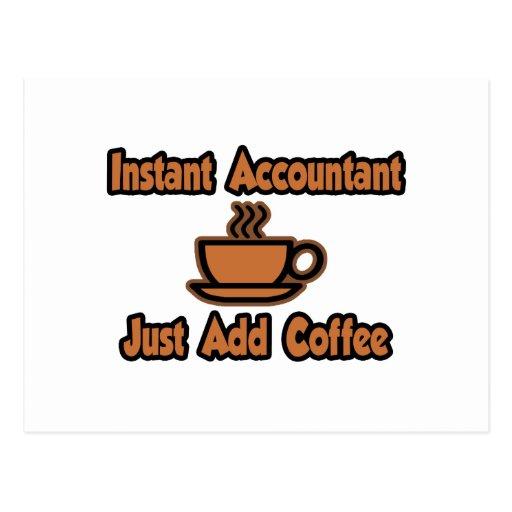 El contable inmediato… apenas añade el café postal