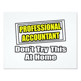 """El contable profesional… no intenta esto en casa invitación 4.25"""" x 5.5"""""""