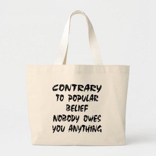 El contrario a la creencia popular nadie le debe bolsa lienzo