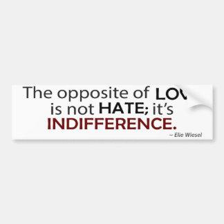 El contrario del amor es indiferencia pegatina de parachoque