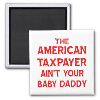 El contribuyente americano no es su papá del bebé imán cuadrado