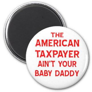 El contribuyente americano no es su papá del bebé imán redondo 5 cm