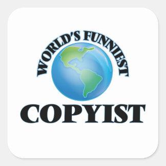 El Copyist más divertido del mundo Pegatina Cuadrada
