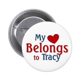 El corazón pertenece a Tracy Pin Redondo De 2 Pulgadas