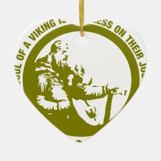 El corazón y el alma de Viking es audazes - Adorno Navideño De Cerámica En Forma De Corazón