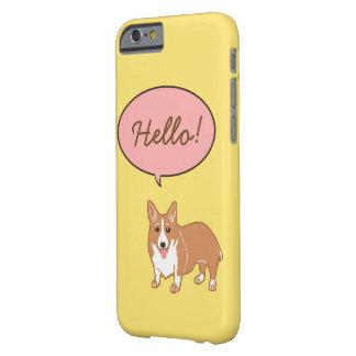 El Corgi dice hola la caja amarilla del iPhone 6 Funda De iPhone 6 Barely There