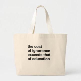 El coste de ignorancia excede el de la educación bolsa tela grande