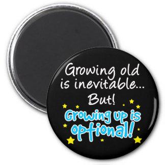 El crecer es opcional imán redondo 5 cm