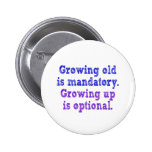 El crecimiento viejo es obligatorio pin