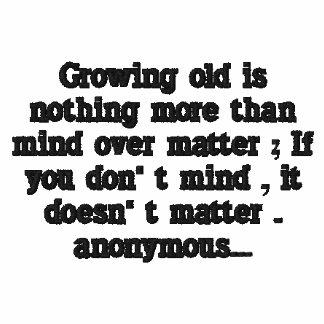 """El """"crecimiento viejo no es nada """"camisa bordada"""