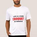 El croquet es serio camisetas