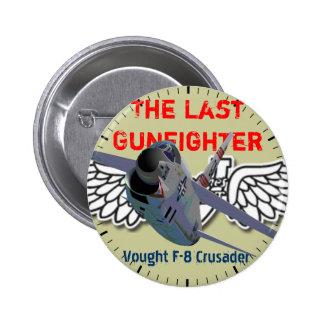 El cruzado pasado B de Vought F-8 del Gunfighter Pin Redondo De 2 Pulgadas