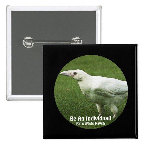 """El cuervo blanco raro """"sea"""" un Pin individual de l"""