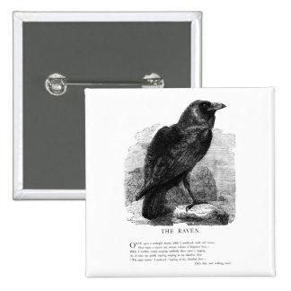 El cuervo de Edgar Allen Poe Pin Cuadrado