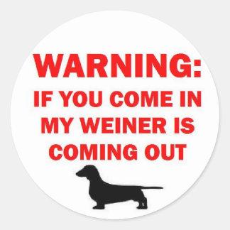 El cuidado de mi Weiner está viniendo hacia fuera Etiquetas Redondas