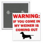 El cuidado de mi Weiner está viniendo hacia fuera  Pins