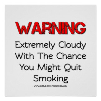 El cuidado de usted pudo abandonar el fumar de los póster