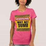 El cuidado puede actuar mudo camiseta