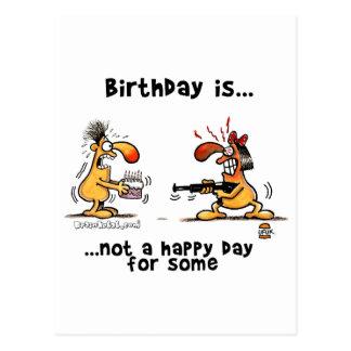 El cumpleaños es… No un día feliz para alguno Postal