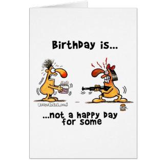 El cumpleaños es… No un día feliz para alguno Tarjeta De Felicitación