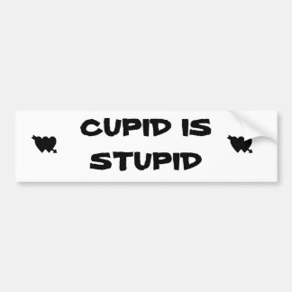 El Cupid es estúpido Pegatina Para Auto
