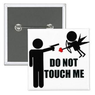 El Cupid no me toca botón anti del el día de San V Pin Cuadrado