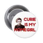 El curie es mi Homegirl Pin
