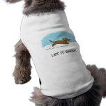 El Dachshund lo dejó nevar - perro feliz de la sal Prenda Mascota