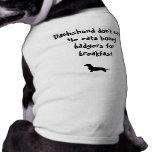 El Dachshund no cuida Camiseta De Mascota