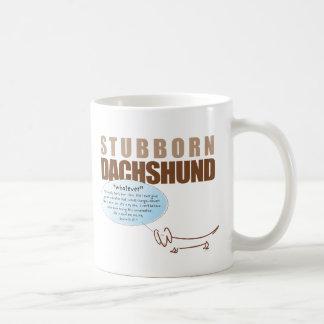 """¡El Dachshund obstinado… dice """"LO QUE!!!! """" Taza De Café"""