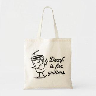 El Decaf está para los Quitters Bolsas