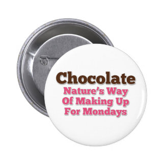El decir del humor del chocolate pin redondo de 2 pulgadas