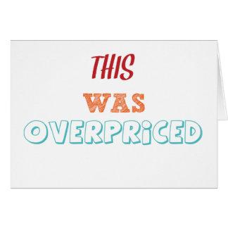 El demasiado caro tarjeta de felicitación