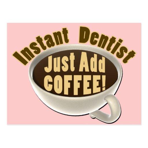 El dentista inmediato apenas añade el café postal