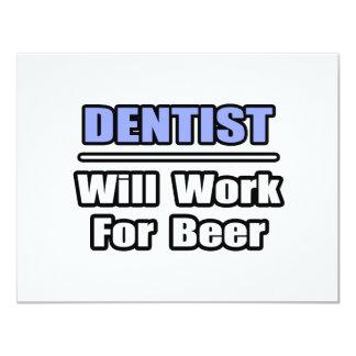 """El dentista… trabajará para la cerveza invitación 4.25"""" x 5.5"""""""