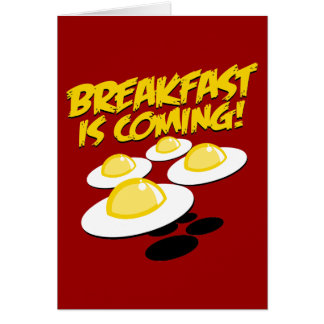 ¡El desayuno está viniendo! Felicitacion