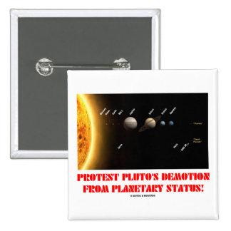¡El descenso de rango de Plutón de la protesta de  Pins