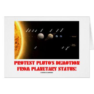 ¡El descenso de rango de Plutón de la protesta de  Tarjeta De Felicitación
