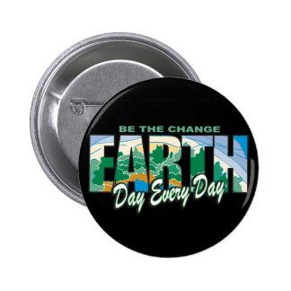 El Día de la Tierra sea el cambio Pin Redondo 5 Cm