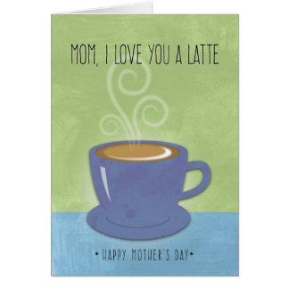 El día de madre de la mamá, te amo un Latte, taza Tarjeta De Felicitación