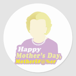 El día de madre feliz, Motherf__er Pegatina Redonda