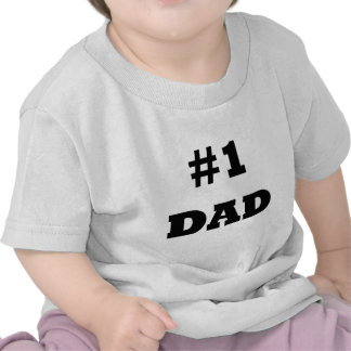 El día de padre feliz - numere a 1 papá - papá #1 camiseta