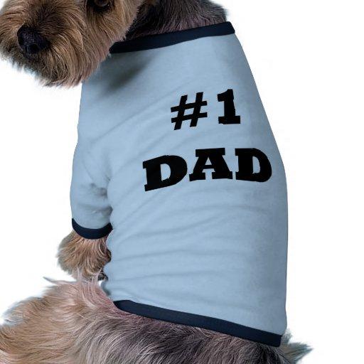 El día de padre feliz - numere a 1 papá - papá #1 camiseta de perro