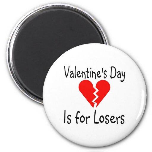 El día de San Valentín está para los perdedores Imán Redondo 5 Cm